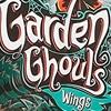 Садовые Монстры / Garden Ghouls Wings